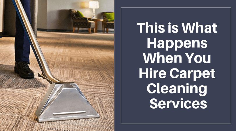 This is What Happens When You Hire Carpet Cleaning Services (1)